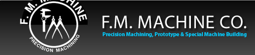 FM Machine Co. | Precision Machining, Prototype & Special Machine Building